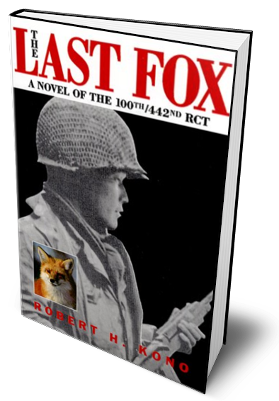 The Last Fox A novel of the 100th 442nd RCT (2)